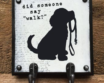 Dog leash holder, Did Someone say Walk, Hook for Dog Leash, Dog Leash Hook, Dog Leash Hangers, Hook for Dog Leash