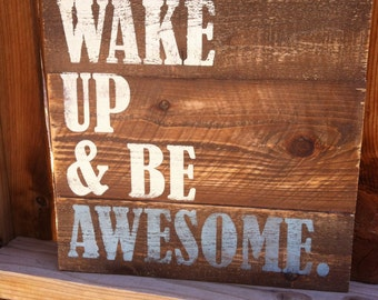 16x16 Wake Up and Be Awesome
