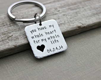 you have my whole heart for my whole life - silver tone square keychain -  heart - Hand Stamped Keychain - personalized with date