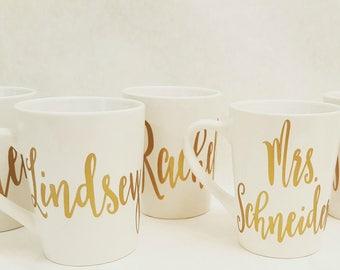 Personalized Mug, Custom Coffee Tea Latte Mugs, Name Mug, Bridesmaid Mugs, Teacher Mugs