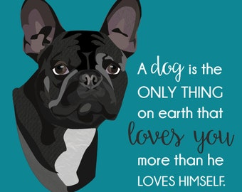 French Bulldog Printable Quote - Dogs Love You - Dog Lovers