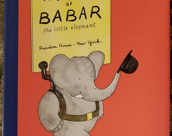 The Story of BABAR the little elephant...The First Hardcover Edition!