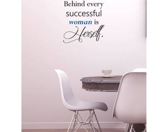 Behind Every Succesful Women is Herself Wall Mural Quote Vinyl Decal