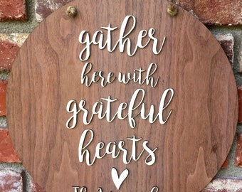 Custom Wooden Sign - Gather Here with Grateful Hearts Sign - Personalized Sign - Home Decor - Housewarming - Farmhouse Decor - Rustic Decor