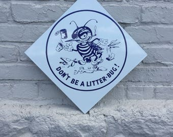Anitque Porcelain DONT BE a Litter Bug  Sign Man Cave Garage Shop Wall Decor Outdoor