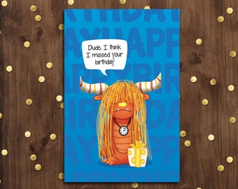 Dude I Missed Your Birthday Greeting Card  |  Late or Forgot  |  Monster
