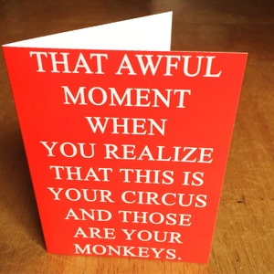 Funny monkey cards etsy that awful moment when you realize that this is your circus and those are your monkeys m4hsunfo
