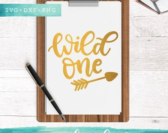 Wild One Svg Cutting Files / Birthday SVG DXF PNG Files Sayings / Arrow Svg for Cricut Silhouette / Handlettered Design