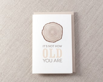 Its not how Old you are Letterpress Birthday Greeting Card