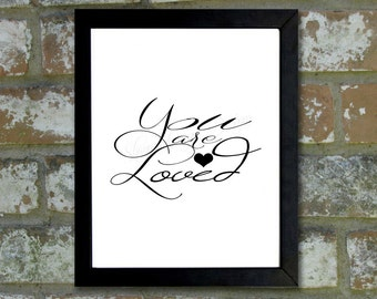 "Digital Download Typographic Print Wall Art ""You are loved"" Instant Download Printable Art Printable Word Art Black and White Home Decor"