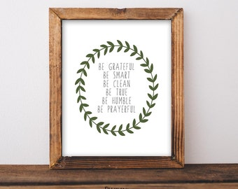 LDS Decor, Gordon B Hinckley Quote, LDS art, LDS print, Be Grateful, Be Smart, Be Clean, Be True, Be Humble, Be Prayerful, Instant Download
