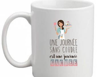 """MUG CERAMIC """"A DAY WITHOUT SEWING IS A DAY WASTED"""""""