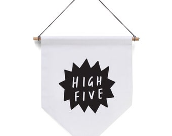 High Five Banner Flag - affirmation wall hanging decor - pennant flag - signage flag pennant - flag wall pennant