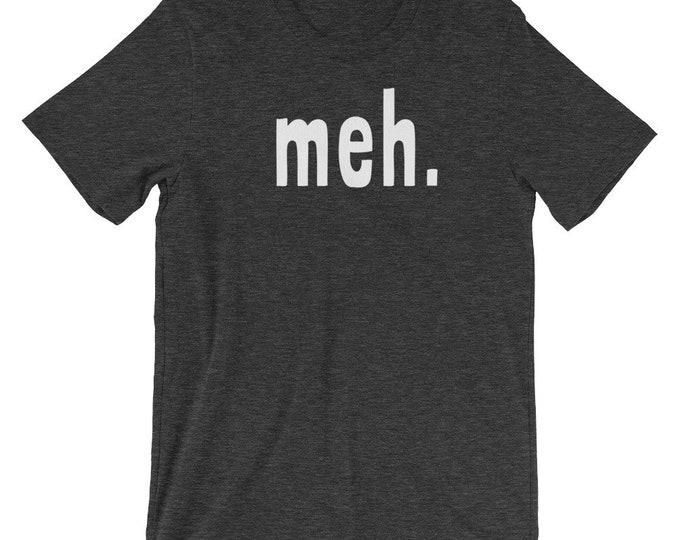 Meh Funny Unisex Mens Womens Shirt | Funny Nerd Shirt | Geek Shirt