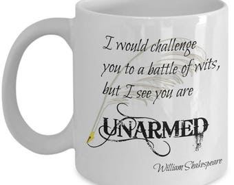 Battle Of Wits Unarmed Writing Writer Coffee Mug, Shakespeare Mug, Literary Gifts, Librarian Gift, End of Year Teacher, Sarcastic Mug