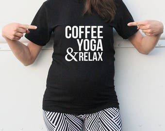 Coffee, Yoga and Relax - Unisex Yoga T-shirt - Men's Yoga Tee - Women's Yoga Tee - Yoga Lovers - I Do Yoga T-shirt