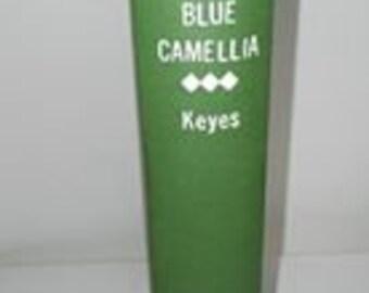 Blue camellia, by Frances Parkinson Keyes.  1957 by Julian messner inc, new York.