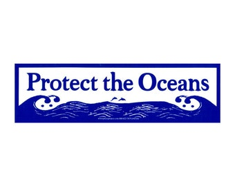 Protect The Oceans - Bumper Sticker / Decal or Magnet
