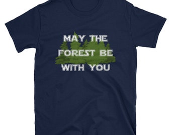 May the forest be with you shirt, Earth day shirt, earth day, mother earth shirt, earth shirt, environmental shirt, funny earth day tshirt,