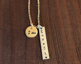 I Am Enough Necklace•I Am Enough Hand Stamped Necklace•Inspirational Jewelry•Women's Jewelry•Encouragment Necklace•Self Love Jewelry•