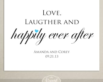 Happily Ever After - Printable Wedding Sign - Personalized - Wedding Reception Sign - DIY - Love, Laughter and Happily Ever After