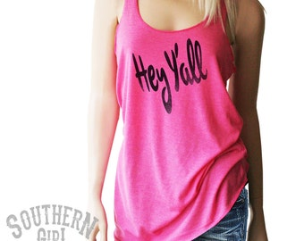 Hey Y All Southern Girl Tank. Southern Girl Clothing. Southern Girl Shirt. Southern Clothing. Country Girl Clothing. Country Girl Shirt