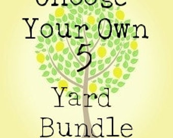 Choose Your Own 5 Yard Bundle