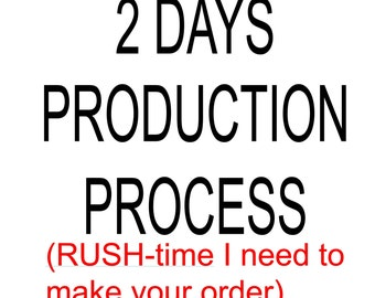 Rush Order- 2 Business Day Production- Ready to ship in 2 days