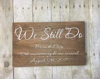 We Still Do, Anniversary Gift, Wedding Anniversary, Vow Renewal, Farmhouse Decor, Rustic Decor, 10x15, 10x20, 12x15, 12x20 Christmas Gift