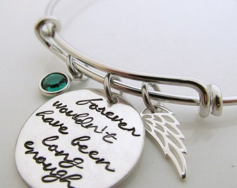 Memorial Bracelet - Forever wouldn't have been long enough  Bracelet - Remembrance -  Loss of a loved one - Sympathy gift - Loss of Husband