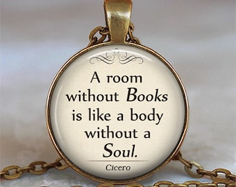 A room without Books Cicero quote pendant, book jewelry book quote jewelry Librarian gift, book necklace book lover gift key chain key ring