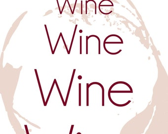 Wine Wine Wine.. Instant Download Printable JPG