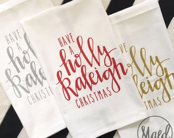 Have a HOLLY RALEIGH Christmas Tea Towel  |  Gold, Silver, or Red