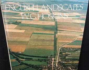 1980 English Landscapes - W G Hoskins - Hardback - Illustrated - published by BBC - Geography of England - with Original Dust Cover