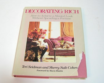 Decorating Rich by Teri Seidman and Sherry Suib Cohen, Vintage Book