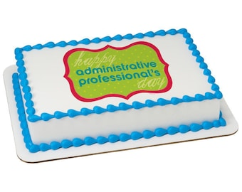 Happy Administrative Professional's Day Edible Cake Topper