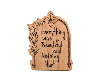 Everything was Beautiful and Nothing Hurt - Well Read Magnet