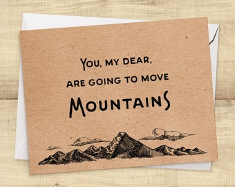 You, My Dear, Are Going to Move Mountains