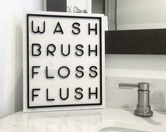Wash Brush Floss Flush - Laser Cut Sign