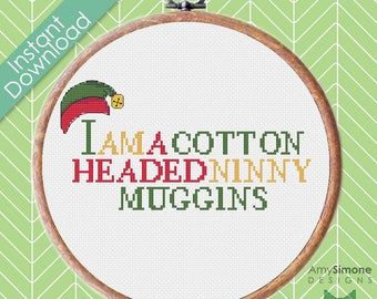 I'm a Cotton Headed Ninny Muggins Elf Hat Typography Cross Stitch Pattern