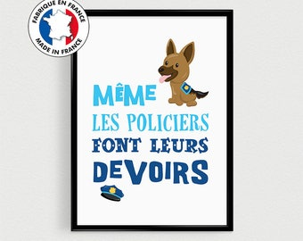 "Police officer poster 21x30cm ""even the police do their homework"" - inspirational in french"