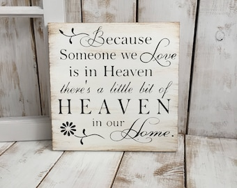 Because Someone We Love is in Heaven, there's a little bit of Heaven in Our Home | | Wood Sign | Rustic Wooden Sign | Home Décor | Sympathy