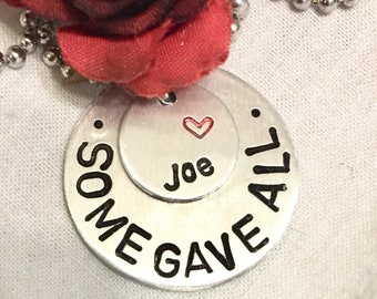 Military Remembrance, Some Gave All, hand stamped necklace, Memorial Day Tribute, gift for Memorial Day, Military Rememberance necklace.
