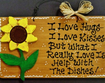 Sunflower  OVERLAY Hugs~Kisses~Dishes KITCHEN SIGN Southwest Decor Wood Plaque Wood Wooden