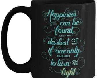 Happiness Can Be Found In the Darkest of Times Harry Potter |  Harry Potter | Dumbledore Quote |  Harry Potter Gift | Harry Potter Mug |