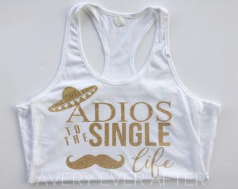 Adios to the Single Life - Fiesta Bridal Party Tank - bride bachelorette party tank