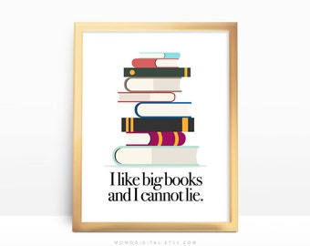 SALE -  I Like Big Books And I Cannot Lie, Funny Quote, Books Quote, Books Lover, Quote Print, Typographic Poster, School Reading