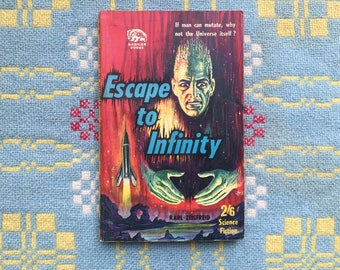 Vintage Sci Fi Paperback - Escape to Infinity by Karl Zeigfreid - Badger SF 82