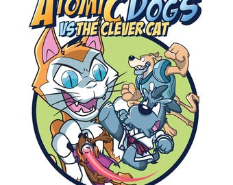The Atomic Dogs versus The Clever Cat