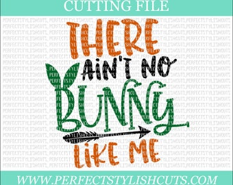 There Ain't No Bunny Like Me Svg - Easter SVG, DXF, PNG, Eps Files for Cameo or Cricut - Easter Bunny Svg, Peeps Svg, Boy Easter Svg